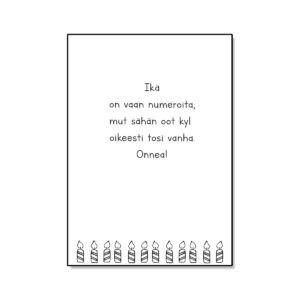 Kuka niitä nyt laskee, Ikä on vain numeroita, synttärikortti, onnittelukortti
